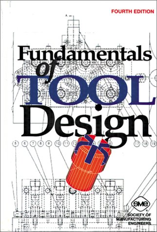 Fundamentals of Tool Design, 4th Edition