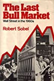 The Last Bull Market, Robert Sobel, 039301309X