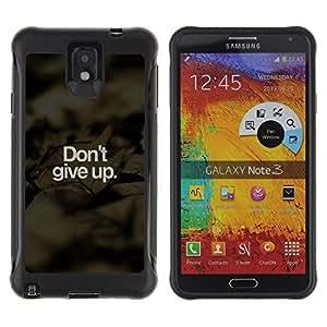 iKiki Tech / Estuche rígido - Don'T Give Up Nature Blurry Black Inspiring - Samsung Note 3