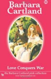 Love Conquers War, Barbara Cartland, 1499534183