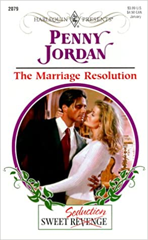 Book The Marriage Resolution (Sweet Revenge/Seduction) (Harlequin Presents, No. 2079)