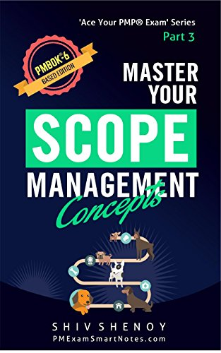 Master Your Scope Management Concepts: For PMBOK® 6th Edition - Essential PMP® Concepts Simplified (Ace Your PMP® Exam Book 3) (English Edition)