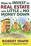 img - for How to Invest in Real Estate With Little or No Money Down book / textbook / text book