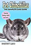 Pet Chinchillas: The Complete Care Guide