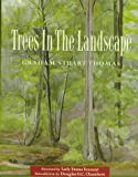 Trees in the Landscape, Graham S. Thomas, 0898310350