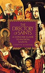The Directory of Saints: A Concise Guide To Patron Saints