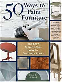 50 Ways To Paint Furniture The Easy Step By Step Way To