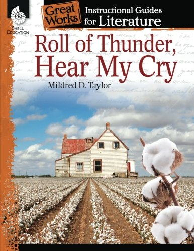 (Roll of Thunder, Hear My Cry: An Instructional Guide for Literature - Novel Study Guide for 4th-8th Grade Literature with Close Reading and Writing Activities (Great Works Classroom Resource )