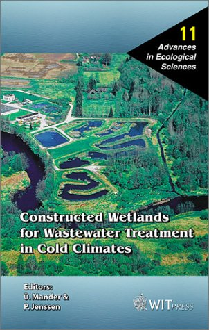Constructed Wetlands for Wastewater Treatment in Cold Climates (Advances in Ecological Sciences, Vol. 11)