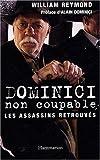 Dominici non coupable : Les assassins retrouvés