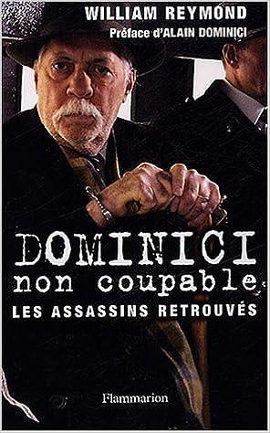 6290fa137548 Dominici non coupable   Les assassins retrouvés  William Reymond   9782080685537  Amazon.com  Books