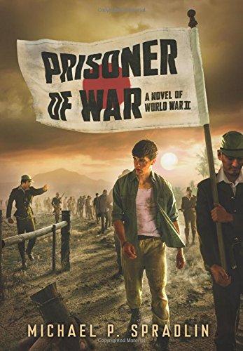 Prisoner of War: A Novel of World War II by Spradlin Michael P