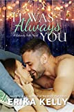 It Was Always You (A Calamity Falls Novel Book 5)