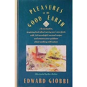 Pleasures Of The Good Earth (Knopf Cooks American Series) Edward Giobbi
