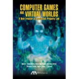 Computer Games and Virtual Worlds: A New Frontier in Intellectual Property Law by Ross A. Dannenberg (2011-03-16)