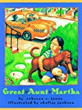 Great Aunt Martha, Rebecca C. Jones, 0525452575