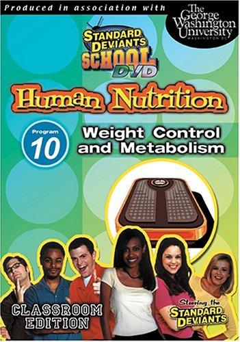 (Standard Deviants School: Human Nutrition, Program  Ten- Weight Control and Metabolism (Classroom Edition))