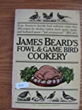 Fowl and Game Bird Cookery, James A. Beard, 0156333406