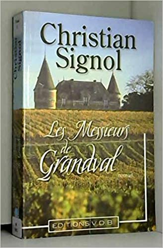 Amazon Fr Les Messieurs De Grandval Christian Signol