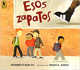 d320a8e99974b Esos Zapatos (Those Shoes) (Turtleback Binding Edition) (Spanish Edition):  Maribeth Boelts, Noah Z. Jones: 9780606409162: Amazon.com: Books