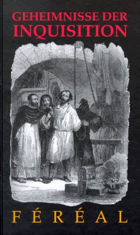 Die Geheimnisse der Inquisition und anderer geheimen Gesellschaften Spaniens