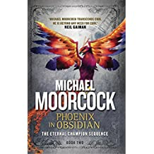 Phoenix in Obsidian: The Eternal Champion Sequence 2