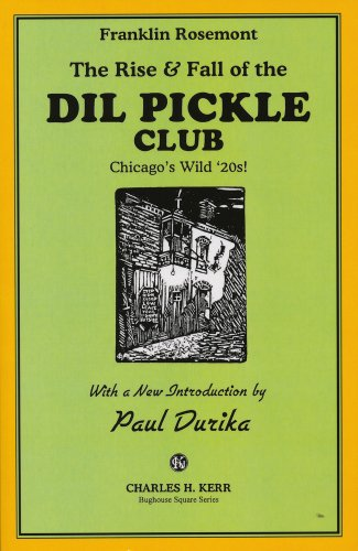 (The Rise & Fall of the) Dil Pickle Club: Chicago's Wild 20s!