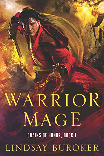 Warrior Mage: Chains of Honor, Book 1 by [Buroker, Lindsay]