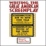 Writing the Great American Screenplay | Richard Walter,William Froug