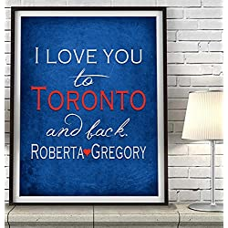 """I Love You to Toronto and Back"" Canada City ART PRINT, Customized & Personalized UNFRAMED, Wedding gift, Valentines day gift, Christmas gift, Father's day gift, All Sizes"