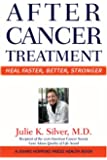 After Cancer Treatment: Heal Faster, Better, Stronger (A Johns Hopkins Press Health Book)
