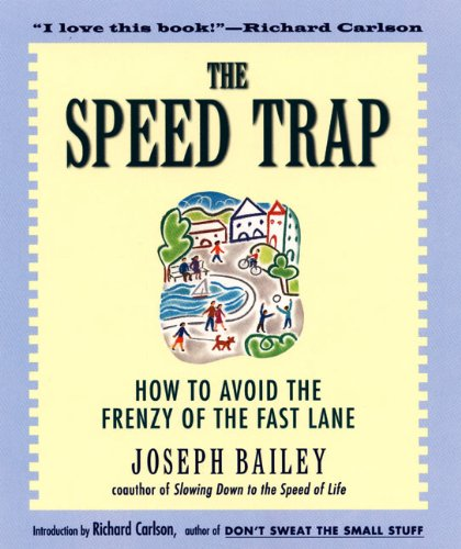 The Speed Trap: How to Avoid the Frenzy of the Fast Lane ()