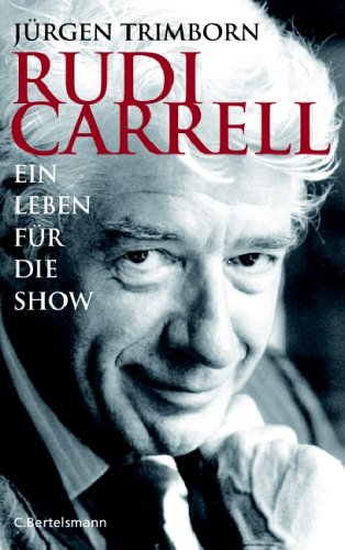 Rudi Carrell: Ein Leben für die Show Gebundenes Buch – 2. August 2006 Jürgen Trimborn C. Bertelsmann Verlag 3570009416 Ballett