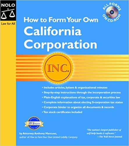 how to form your own california corporation how to form your own