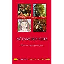 Métamorphoses: D'Actéon au posthumanisme (Signets Belles Lettres t. 29) (French Edition)