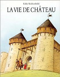 La vie de château par Krähenbühl