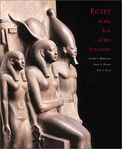 Egypt in the Age of the Pyramids: Highlights From the Harvard University Museum of Fine Arts, Boston, -