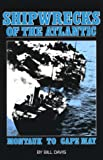 Shipwrecks of the Atlantic : Montauk to Cape May, New Jersey, Davis, Bill, 0923155120