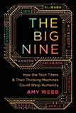The Big Nine: How the Tech Titans and Their