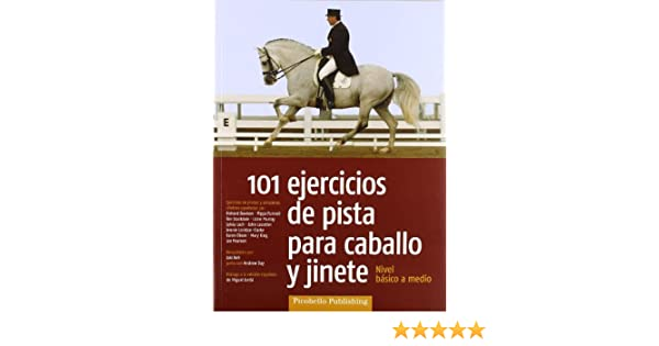101 ejercicios de pista para caballo y jinete : nivel básico a medio: Amazon.es: Jaki Bell, Raquel Gálvez Gutiérrez: Libros