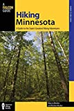 Hiking Minnesota, 2nd: A Guide to the State s Greatest Hiking Adventures (State Hiking Guides Series)