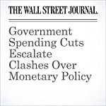 Government Spending Cuts Escalate Clashes Over Monetary Policy | David Harrison