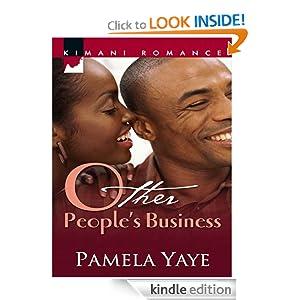 Other People's Business (Kimani Romance) Pamela Yaye