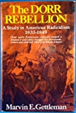 The Dorr Rebellion, Marvin E. Gettleman, 0394464702