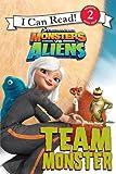 Monsters VS. Aliens: Team Monsters (Turtleback School & Library Binding Edition)