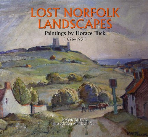 Lost Norfolk: Recalled Through The Paintings Of Horace Tuck