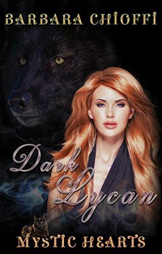Dark Lycan (Mystic Hearts Book 1) by [Chioffi, Barbara]