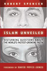 Islam Unveiled: Disturbing Questions about the World's Fastest-Growing Faith Kindle Edition