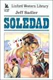 Soledad, Jeff Sadler, 0708956688