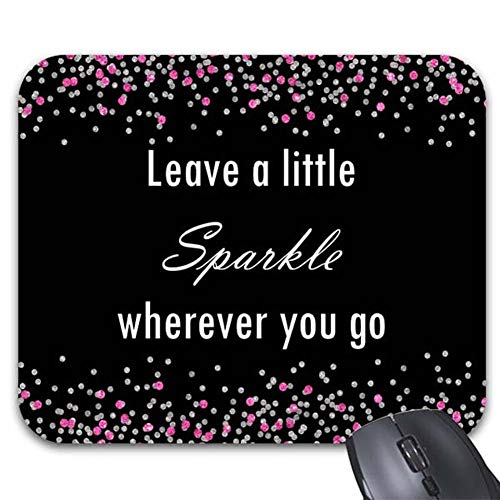 (Smity 106 Mousepad Leave A Little Sparkle in Pink Mouse Mat Inspirational Quote)